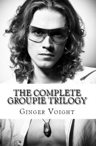 The Complete Groupie Trilogy