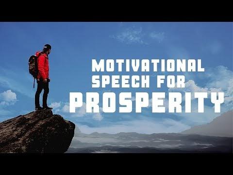Motivational Speech for Prosperity II Listen to this Awesome Speech for Prosperity Part 7 for 2020