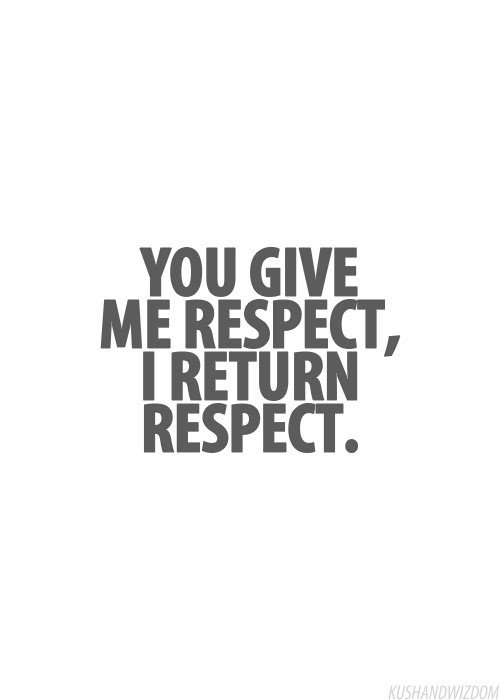 Quotes About Respect Being Earned 21 Quotes