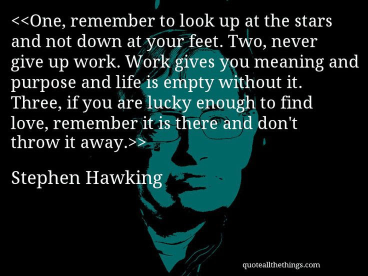 Stephen Hawking Quotes Look At The Stars Image Quotes At Relatablycom
