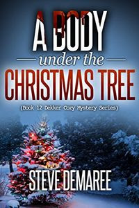 A Body under the Christmas Tree  by Steve Demaree