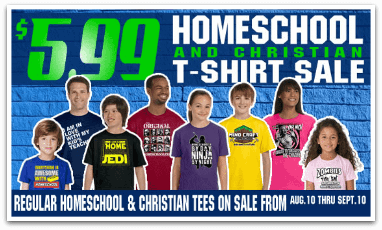 Homschool T-Shirt Sale - Regular homeschool tees on sale for $5.99 from Aug. 10 - Sept. 10, 2015