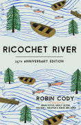 Title: Ricochet River (25th Anniversary Edition), Author: Robin Cody