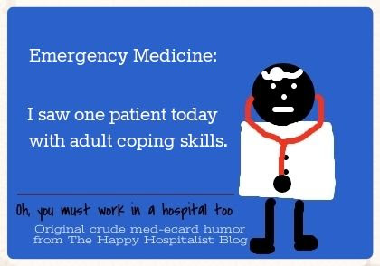 Emergency Medicine:  I saw one patient today with adult coping skills doctor ecard humor photo.