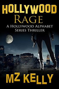 Hollywood Rage by M. Z. Kelly