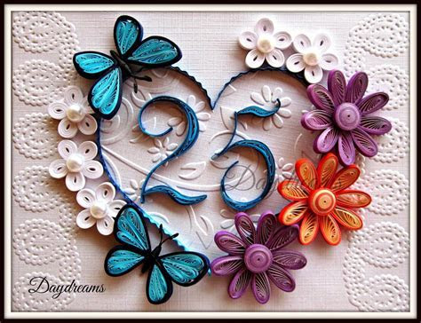 DAYDREAMS: Twenty fifth wedding anniversary quilled card