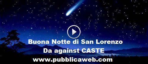 Buona Notte Di San Lorenzo Da Against Caste Su Pubblicaweb