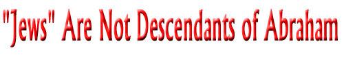 Jews Are Not Descendants of Abraham