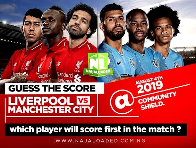 NL PREDICT!! Who Will Score First In Liverpool vs Man City On Sunday? [Predict & Win N5k] #wanitaxigo