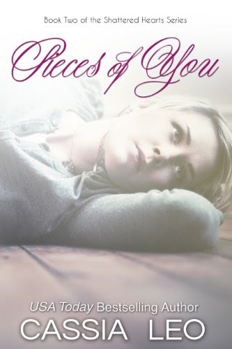 Pieces of You (Shattered Hearts) by Cassia Leo