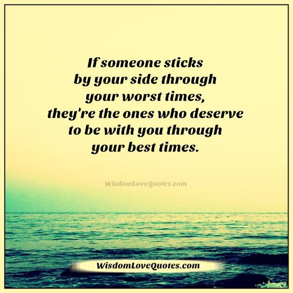 If Someone Sticks By Your Side Through Your Worst Times Wisdom