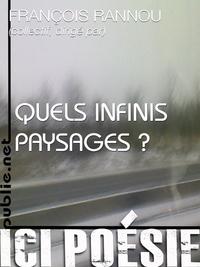 quels infinis paysages?