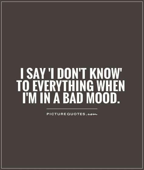 Bad Mood Brainy Quotes