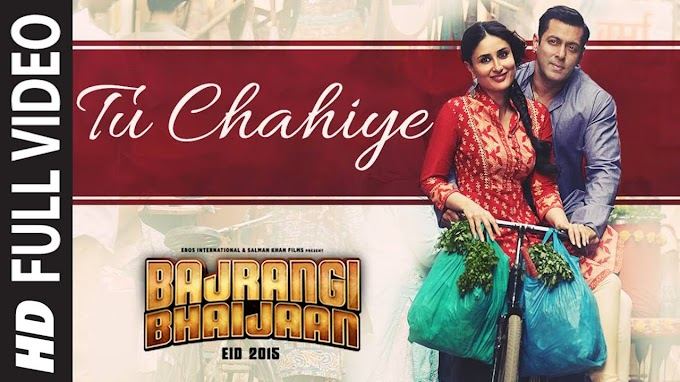 Tu Chahiye song lyrics - Atif Aslam   Bajrangi Bhaijaan   Lyricsadvance