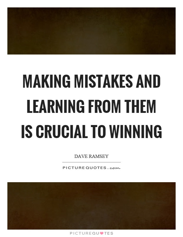 Making Mistakes And Learning From Them Is Crucial To Winning