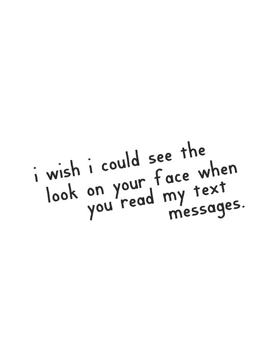 I Wish I Could See The Look On Your Face When You Read Unknown