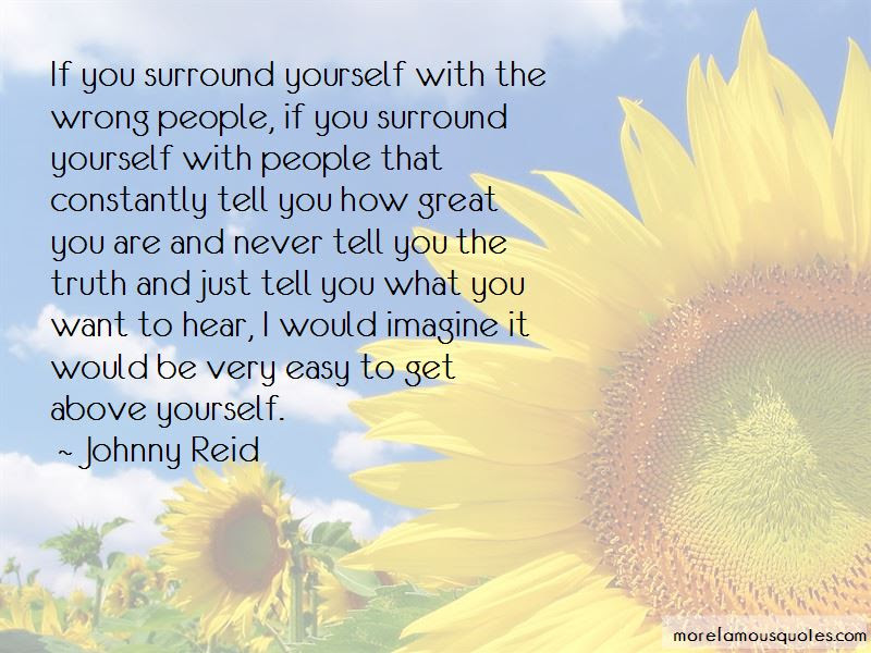 You Surround Yourself Quotes Top 55 Quotes About You Surround