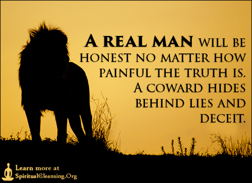 A Real Man Will Be Honest No Matter How Painful The Truth Is A