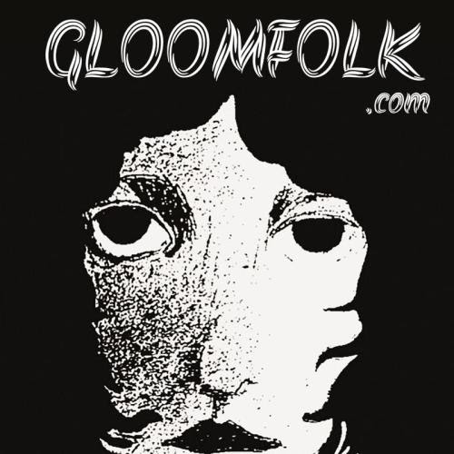 Gloom Folk ~ a forum dedicated to gloomy, dark, ambient, ghostly, psychedelic, and ultimately folky-folk. Artwork by Mike Bruno