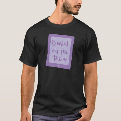 booked out for today (e reader) T-Shirt