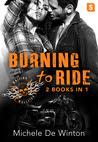 Burning to Ride