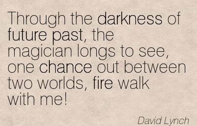 Fire Walk With Me Quote Come Take A Walk In My Shoes Quotes