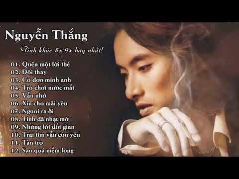 Những ca khúc hay nhất của Nguyễn Thắng
