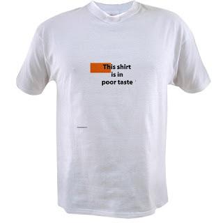 This shirt is in poor taste