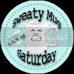Sweaty Mug Saturday