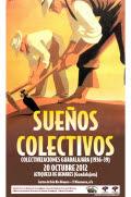 """""""Colectivizaciones Guadalajara (1936-1939)"""" Sueños Colectivos"""