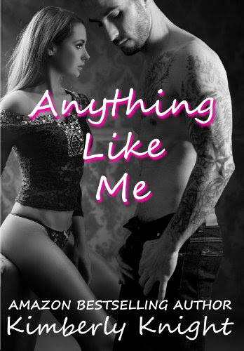 Anything Like Me (B&S Series #3) by Kimberly Knight