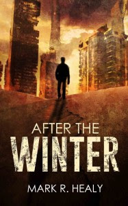 After the Winter by Mark R. Healy