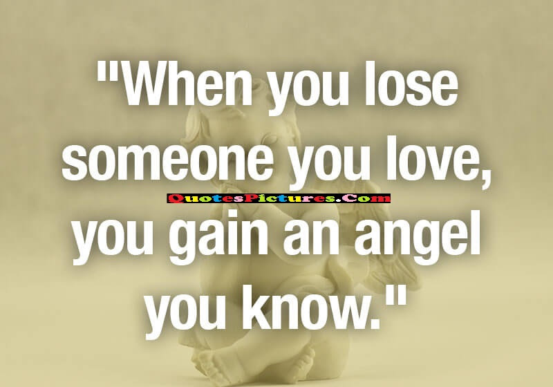 Beautiful Sympathy Quote When You Lose Someone You Love You Gain