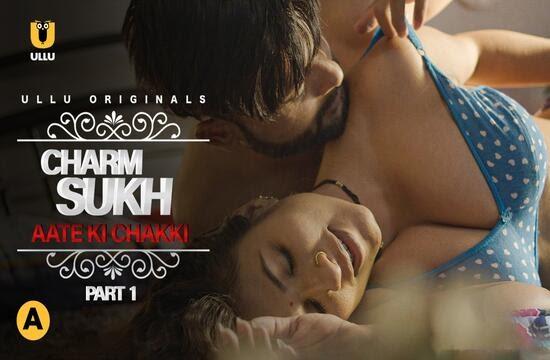 Charmsukh EP 25 -  Aate Ki Chakki - Ullu Origonals WebSeries Complete