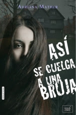Así se cuelga a una bruja (primera parte de la saga) Adriana Mather