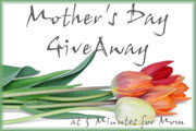 Mother's Day Give-Away