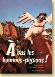 A bas les hommes-pigeons ! - Voir la présentation détaillée de l'album