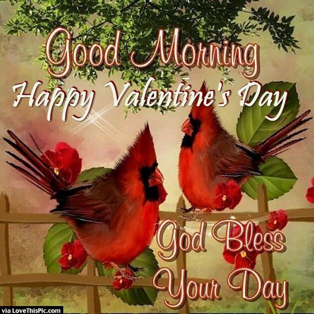 Good Morning Happy Valentines Day God Bless Your Day Pictures