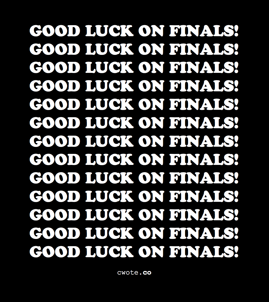 It's that time of the semester again (for me)… Good like to all of you brilliant beautiful people out there!