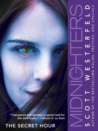 Midnighters #1: The Secret Hour (Midnighters Trilogy) by Scott Westerfeld