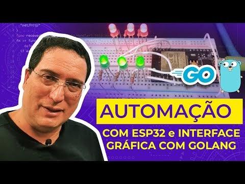 Automação com ESP32 e interface Gráfica com Golang