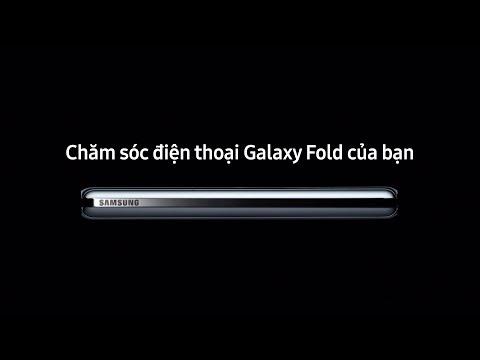 Chăm sóc điện thoại Galaxy Fold của bạn