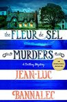 The Fleur de Sel Murders: A Brittany Mystery