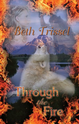 Through The Fire by Beth Trissel