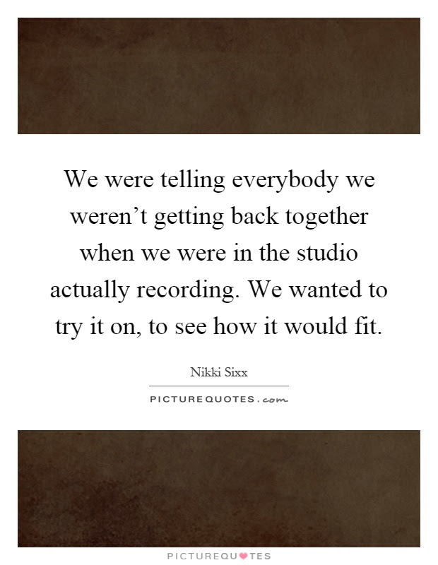 Back Together Quotes Sayings Back Together Picture Quotes Page 3