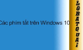 Tổng Hợp Các Phím Tắt Trên Windows 10