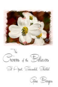 The Crowns of the Believers: Set Apart, Surrounded, Shielded