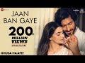 Jaan Ban Gaye Lyrics – Khuda Haafiz