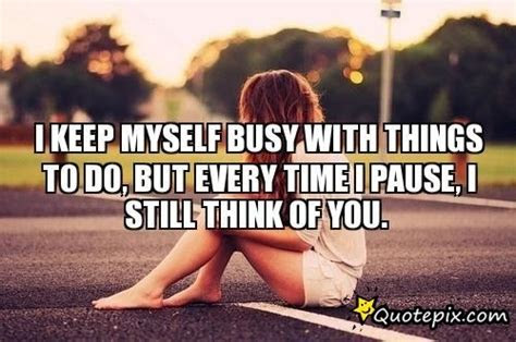 Trying To Keep Myself Busy Quotes