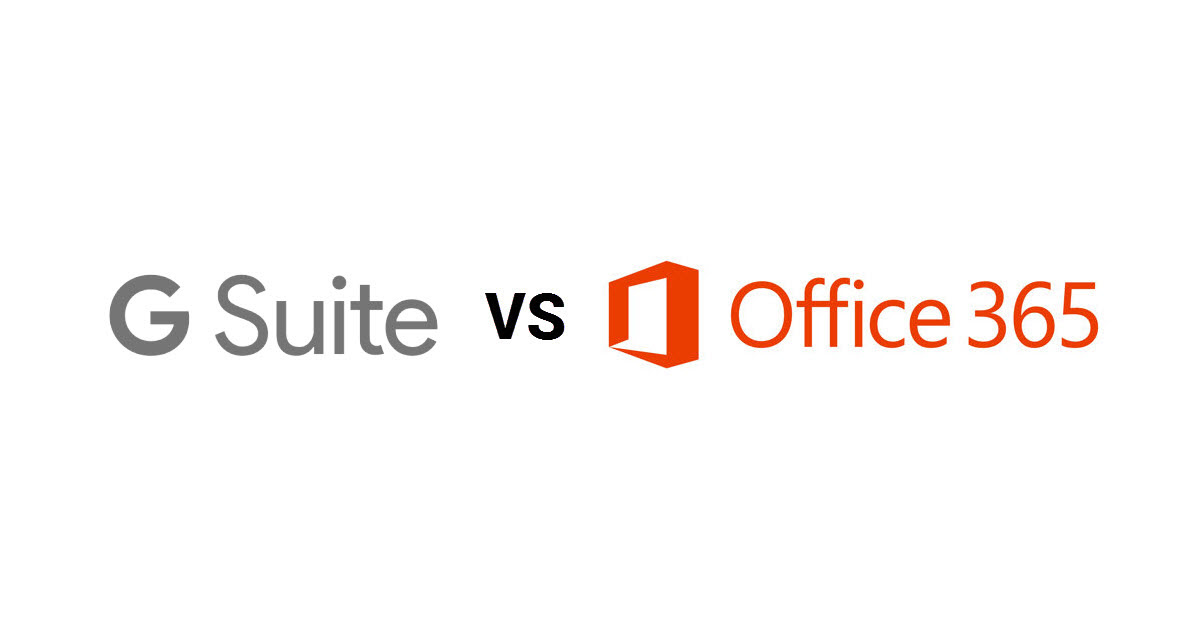 G Suite Vs Office 365 Which Is Best For Your Business In 2019